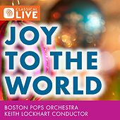 Joy to the World - A Fanfare for Christmas Day by Boston Pops Orchestra