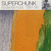 Incidental Music 1991-1995 by Superchunk