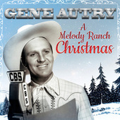 Gene Autry: A Melody Ranch Christmas by Various Artists