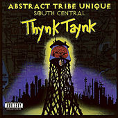 South Central Thynk Taynk by Abstract Rude