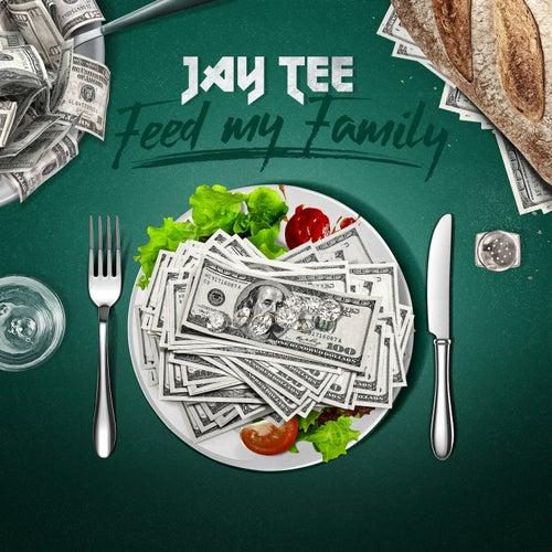 Feed My Family (feat. Samu) by Jay Tee