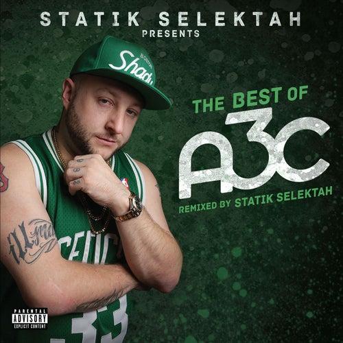 The Best of A3C by Statik Selektah