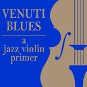 Venuti Blues: A Jazz Violin Primer by Various Artists
