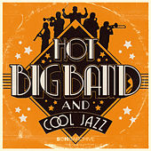Hot Big Band & Cool Jazz by Various Artists