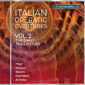 Italian Operatic Overtures, Vol. 2: The Early 19th Century by Various Artists