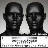 Doppelgänger Pres. Techno Underground, Vol. 1 (incl. DJ-Mix) by Various Artists