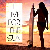 I Live for the Sun: Summer Radio Memories by Various Artists