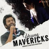 Young Mavericks (Anirudh & Santhosh Narayanan) by Various Artists