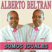 Somos Iguales by Alberto Beltran
