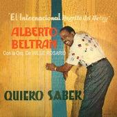 Quiero Saber by Alberto Beltran
