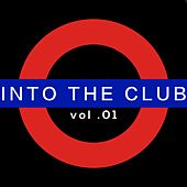 Into the Club, Vol. 1 by Various Artists