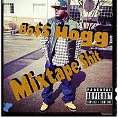 Mixtape shit by Boss Hogg
