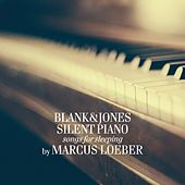 Silent Piano (Music for Sleeping - By Marcus Loeber) by Blank & Jones