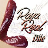 Dile by Raya Real