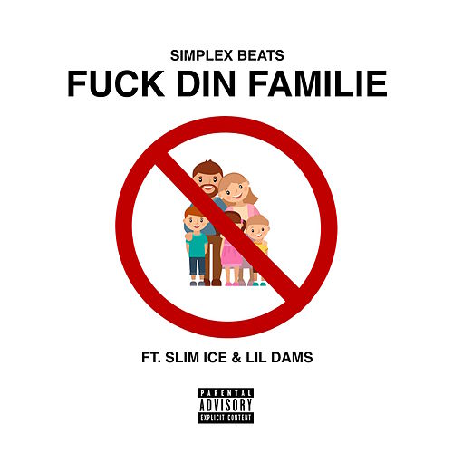 Fuck din familie (feat. Lil Dams & Slim Ice) by Simplex Beats