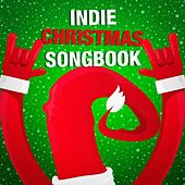 Indie Christmas Songbook by Various Artists