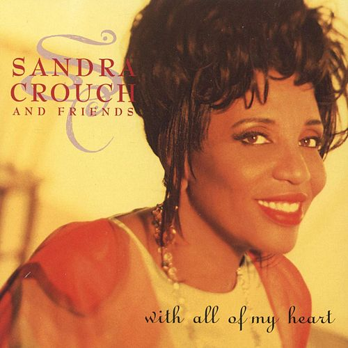 With All of My Heart by Sandra Crouch