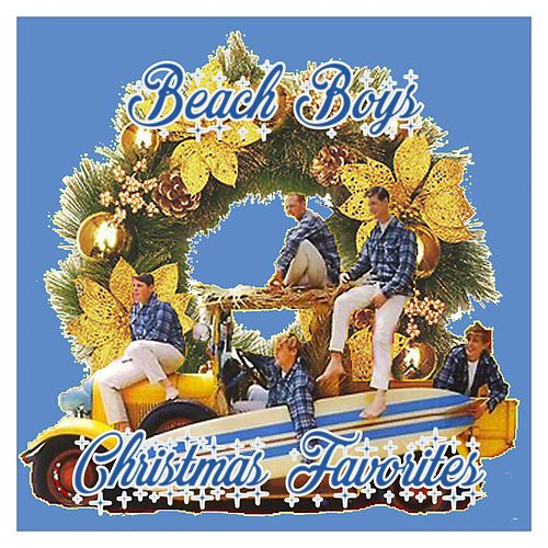 Beach Boys Christmas Favorites by The Beach Boys