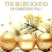 The Blues Sound of Christmas Vol. 1 (50 Superb Christmas Songs) von Various Artists