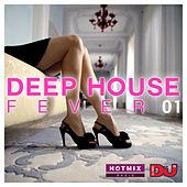 Deep House Fever 01 (by HotmixRadio) by Various Artists