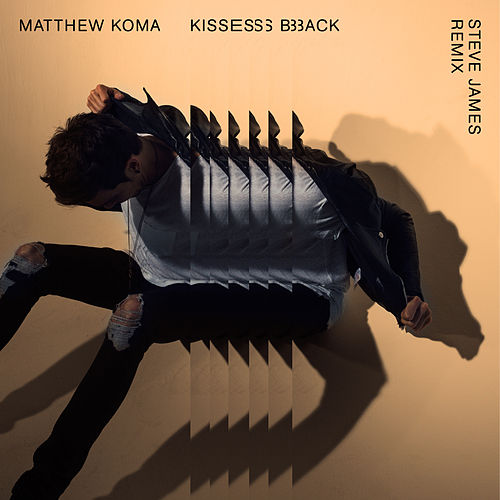 Kisses Back (Steve James Remix) by Matthew Koma