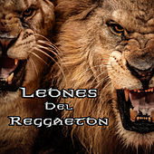 Leones Del Reggeaton by Various Artists