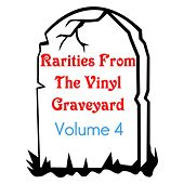 Rarities from the Vinyl Graveyard, Vol. 4 by Various Artists