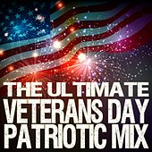The Ultimate Veterans Day Patriotic Mix by Various Artists