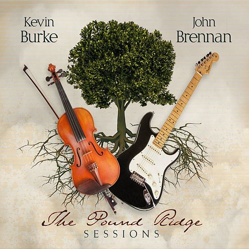 The Pound Ridge Sessions by Kevin Burke
