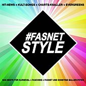 Fasnetstyle! Hit-News, Kult-Songs, Charts-Knaller, Evergreens - Das Beste für Karneval, Fasching, Fasnet und sonstige Baller-Feten! by Various Artists