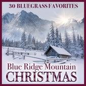 Blue Ridge Mountain Christmas - 30 Bluegrass Favorites by Various Artists