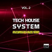 Tech House System, Vol. 2 (Floorfiller Club Tech) by Various Artists