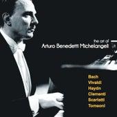 The Art of Arturo Benedetti Michelangeli: Bach, Vivaldi, Haydn, Clementi, Scarlatti, Tomeoni by Arturo Benedetti Michelangeli