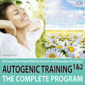Autogenic Training 1 & 2 - The Complete Program - Get Long Term Power with the German Self Rela by Various Artists