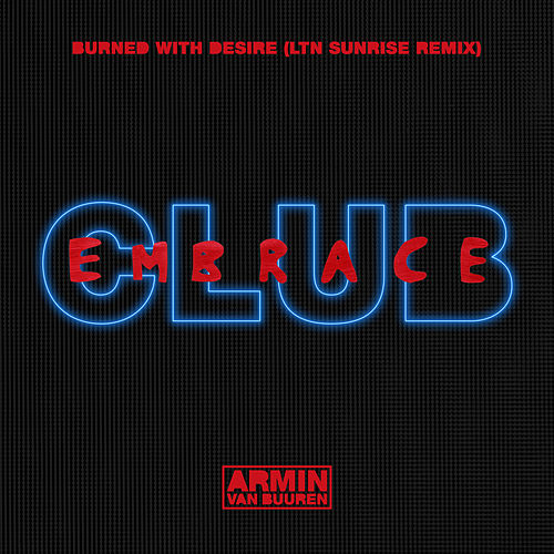 Burned With Desire (LTN Extended Sunrise Remix) by Armin Van Buuren