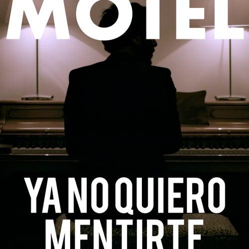 Ya No Quiero Mentirte (Banda Sonora Original) by Motel