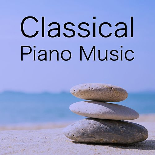 Classical Piano Music by Relaxing Piano Music Consort