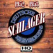 Deutsche Schlager 1952 - 1953 (100 Evergreens HQ Mastering) by Various Artists