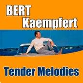 Tender Melodies by Bert Kaempfert