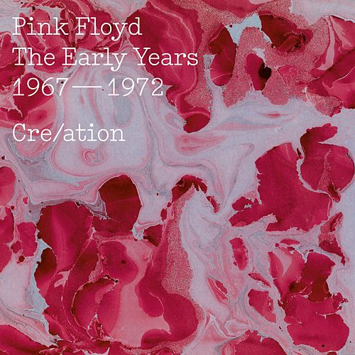 The Early Years 1967-72 Cre/ation von Pink Floyd