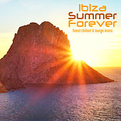Ibiza Summer Forever Finest Chillout & Lounge Music by Various Artists