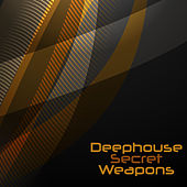 Deephouse Secret Weapons by Various Artists