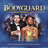 The Bodyguard the Musical (World Premiere Cast Recording) by Various Artists