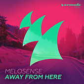 Away From Here by Melosense