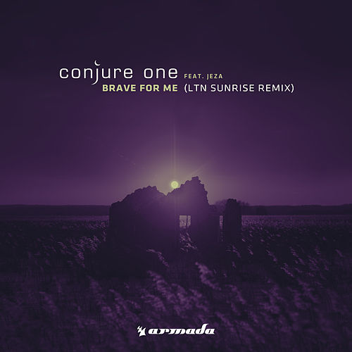 Brave For Me (LTN Sunrise Remix) by Conjure One