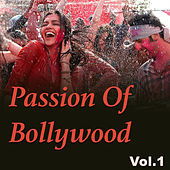Passion Of Bollywood, Vol. 1 by Various Artists