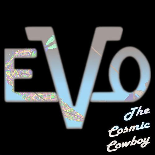 The Cosmic Cowboy by Evo