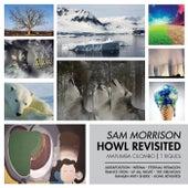 Howl Revisited by Sam Morrison Band