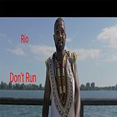 Don't Run by Rio