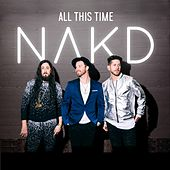 All This Time by Nakd